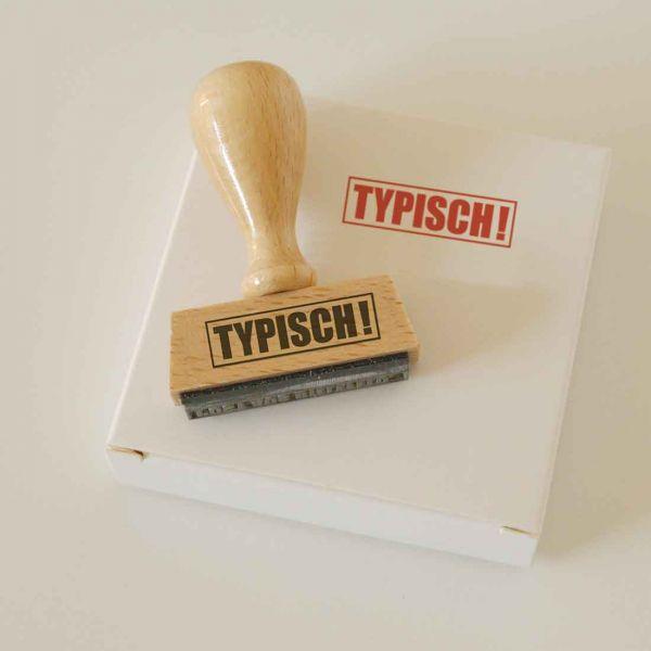 Stempel TYPISCH!